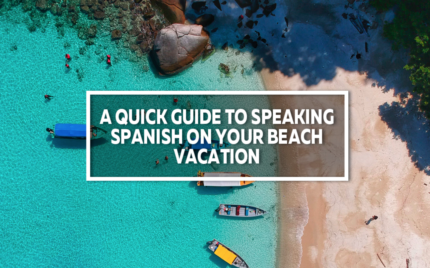 How to Speak Spanish on your Beach Vacation