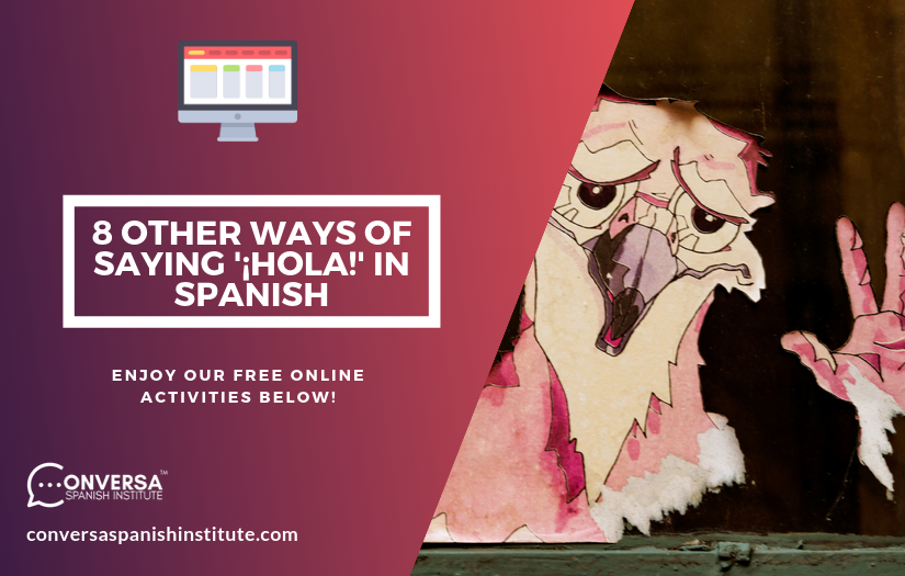 CONVERSA 8 OTHER WAYS OF SAYING '¡HOLA!' IN SPANISH