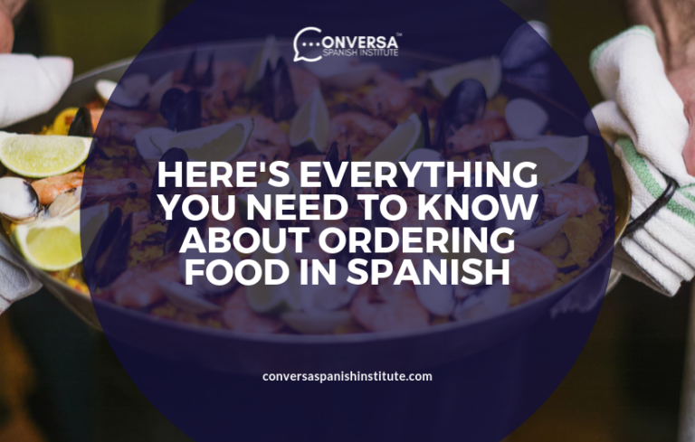 CONVERSA HERE'S EVERYTHING YOU NEED TO KNOW ABOUT ORDERING FOOD IN SPANISH