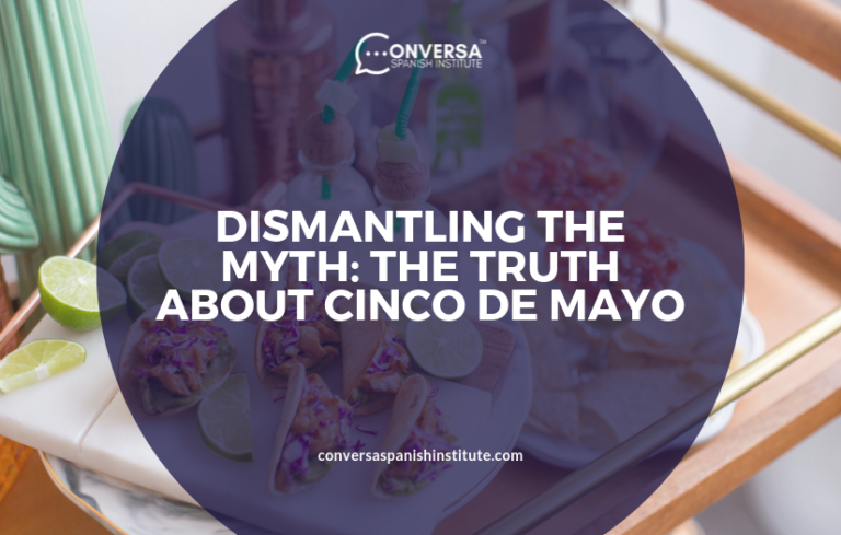 CONVERSA DISMANTLING THE MYTH- THE TRUTH ABOUT CINCO DE MAYO