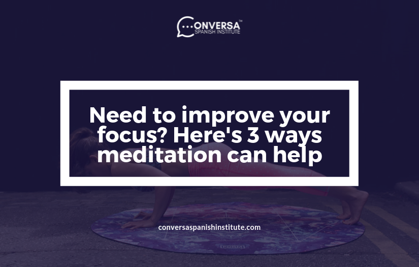 Need to improve your focus? Here's 3 ways meditation can help