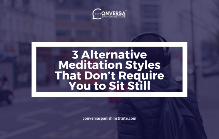 CONVERSA 3 Alternative Meditation Styles That Don't Require You to Sit Still