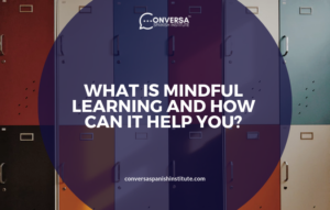 CONVERSA WHAT IS MINDFUL LEARNING AND HOW CAN IT HELP YOU?